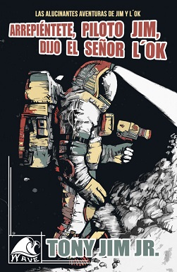 Portada de Arrepiéntete, piloto Jim, dijo el señor L'Ok de Tony Jim Jr., en la que en un fondo negro se ve un astronauta portando una pistola.