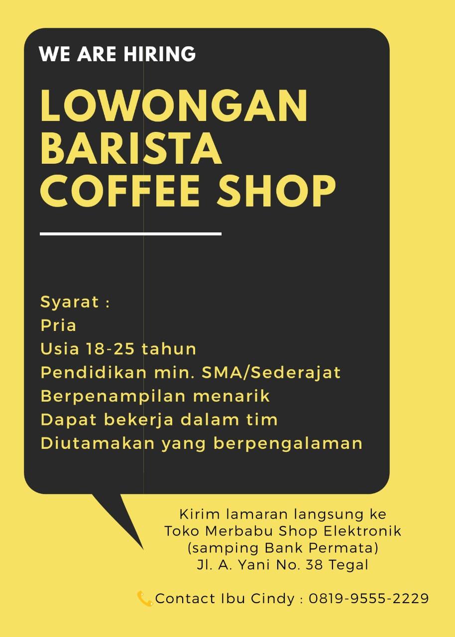 Lowongan Kerja Barista Coffee Shop Di Tegal Bursa Lowongan Kerja
