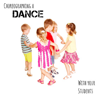 Choreographing a dance with your students: Great process for having students create!
