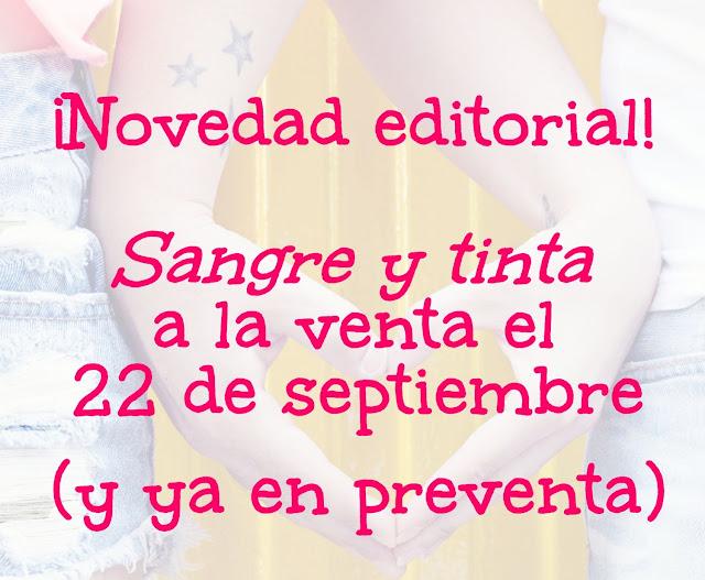 ¡Novedad editorial! Mi próxima novela, 'Sangre y tinta', a la venta el 22 de septiembre (y ya en preventa)