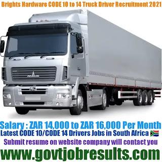 Brights Hardware Code 10 Code 14 Truck Driver Recruitment 2021-22
