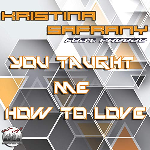 Kristina Safrany is back with new single You Taught Me How To Love featuring Freeze