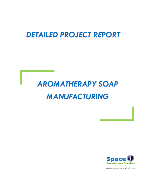Project Report on Aromatherapy Soap Manufacturing