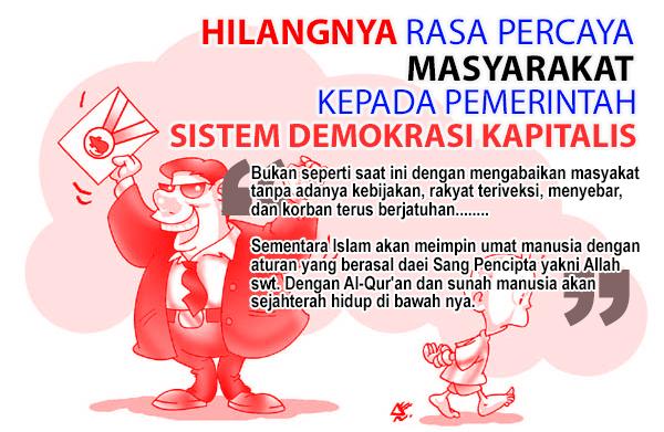 Hilangnya Rasa Percaya Masyarakat kepada pemerintah Sistem Demokrasi Kapitalis