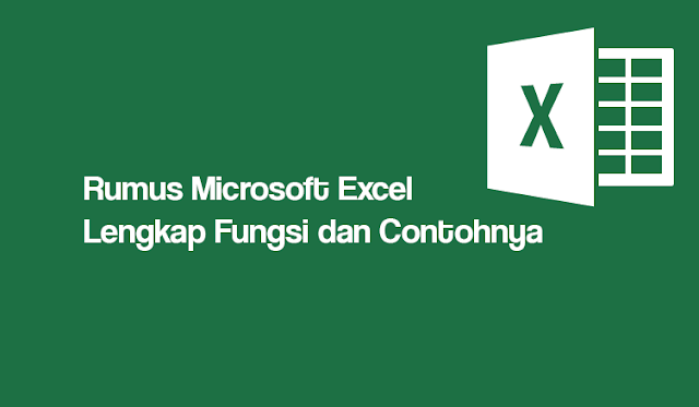 Rumus Microsoft Excel Lengkap Fungsi dan Contohnya