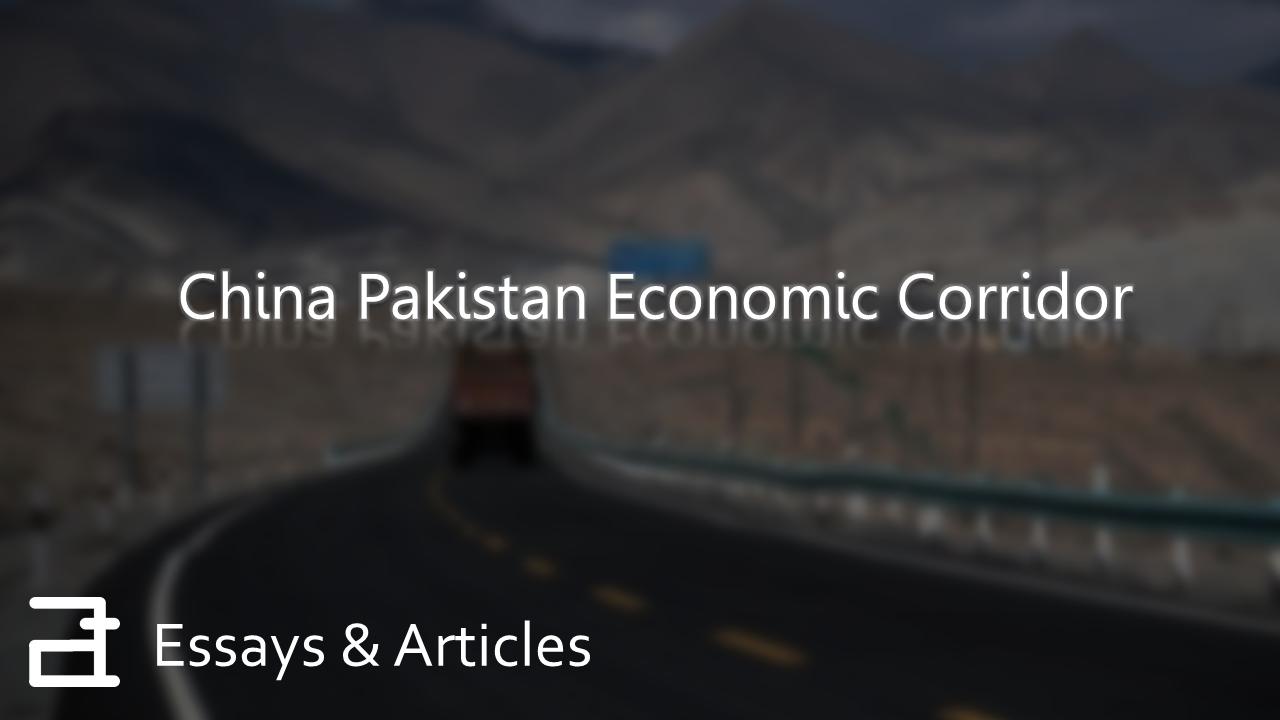 China Pakistan Economic Corridor (CPEC) - Essay with Outline