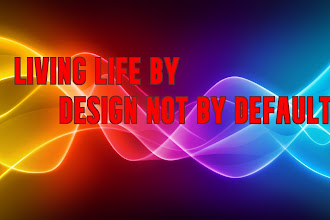 Living Life By Design Not By Default