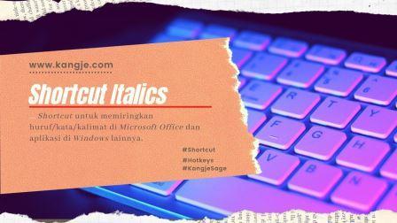 Tombol Shortcut Memiringkan Huruf (ITALICS) Di Microsoft Office