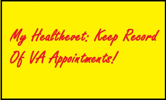 my-healthevet-keep-record-of-va-appointments