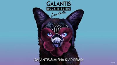 Galantis & Hook N Sling - Love On Me ( Galantis & Misha K VIP #Remix )