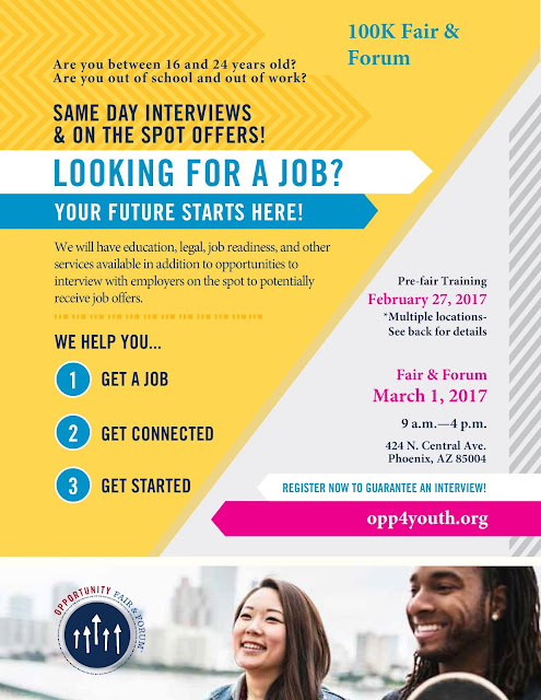 100K Fair & Forum. Are you between 16 and 24 years old? Are you out of school and out of work? SAME DAY INTERVIEWS  & ON THE SPOT OFFERS!  LOOKING FOR A JOB? YOUR FUTURE STARTS HERE! We will have education, legal, job readiness, and other services available in addition to opportunities to interview with employers on the spot to potentially receive job offers. WE HELP YOU... GET A JOB GET CONNECTED GET STARTED.  Blog contains remaining details.