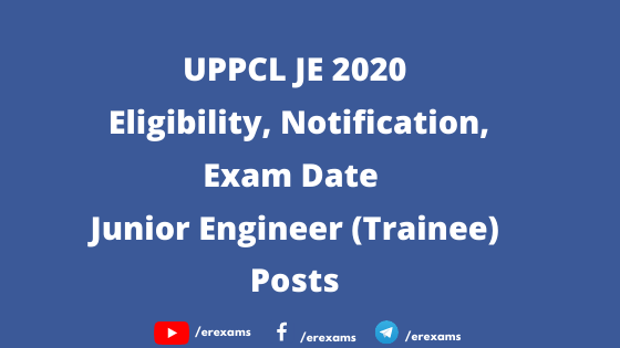 UPPCL JE 2020 – Eligibility, Notification, Exam Date Junior Engineer