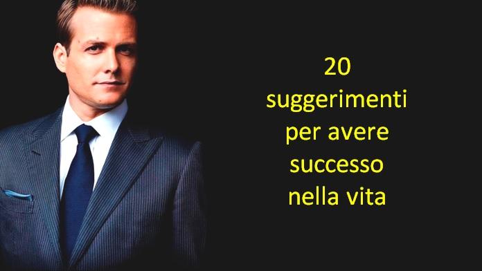 20 suggerimenti per avere successo nella vita