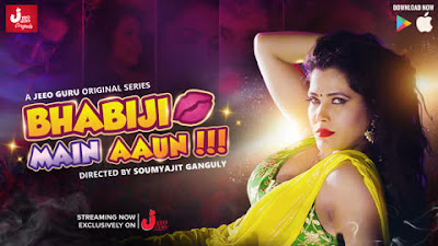 18+ Bhabiji Main Aaun 2019 Hindi Complete Web Series 720p HDRip 650MB