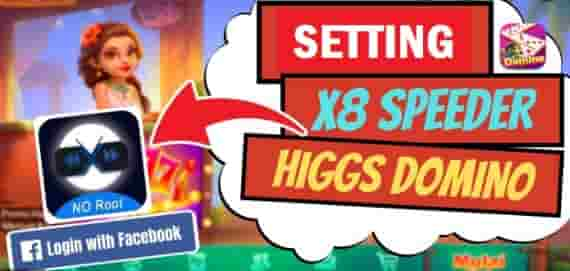 Cara Setting X8 Speeder Higgs Domino