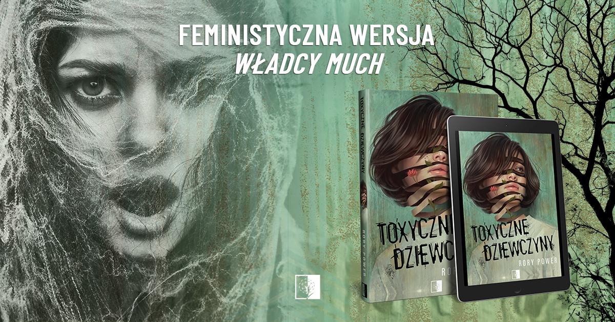 Toxyczne dziewczyny, Wilder Girls, książka, Rory Power, Wydawnictwo Niezwykłe, recenzja, Tox