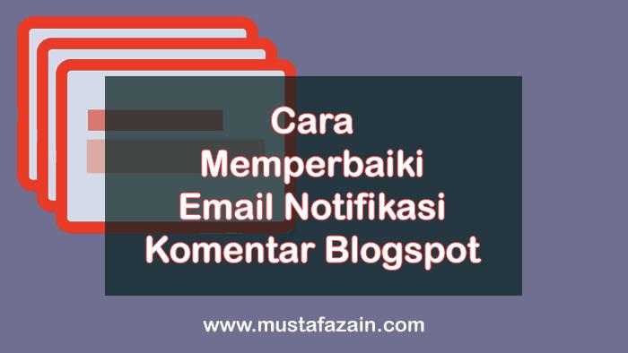 Cara Memperbaiki Email Notifikasi pada Komentar Blogspot