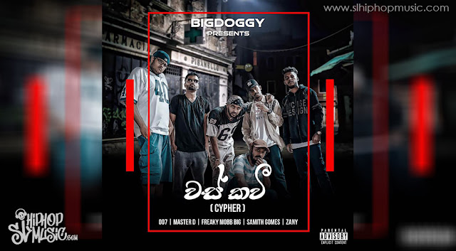 Big Doggy - Cypher( Was Kavi)  Ft.007, Master D, Freaky Mobbig, Samith Gomes & Zany