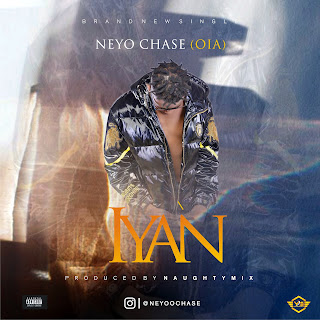DOWNLOAD MP3: Neyo Chase - Iyan