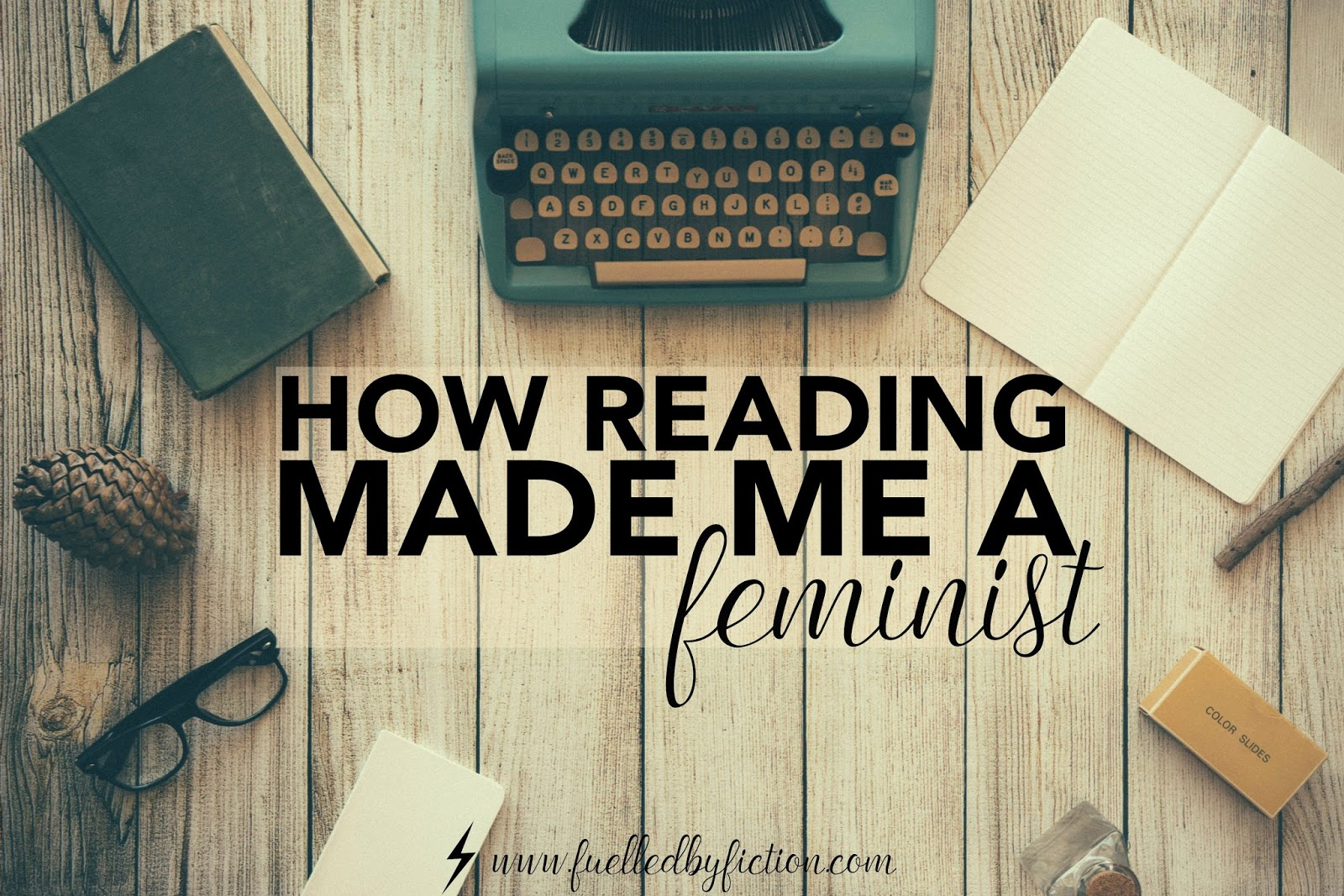 Books and Feminism, How Reading Made Me a Feminist