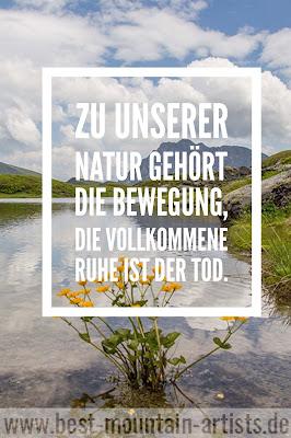 """""""Zu unserer Natur gehört die Bewegung, die vollkommene Ruhe ist der Tod."""", Blaise Pascal"""