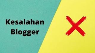 9 Kesalahan Yang Sering Dilakukan Blogger Pemula
