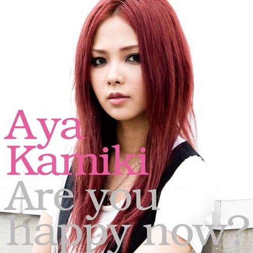 Aya Kamiki - Are you happy now? [FLAC   MP3 320 / CD]