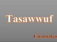 Tasawwuf adalah Sistem Kehidupan Yang Sebenarnya