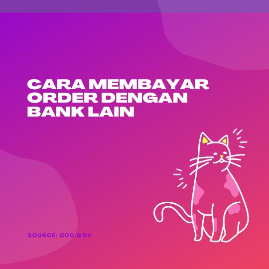 Cara Membayar Order dengan Bank Lain