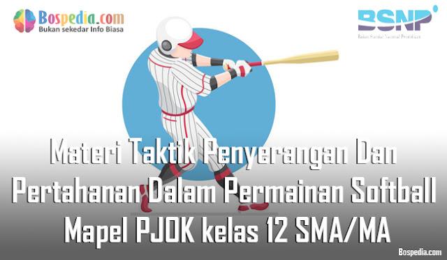 Materi Taktik Penyerangan Dan Pertahanan Dalam Permainan Softball Mapel PJOK kelas 12 SMA/MA