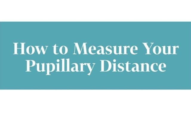 A Simple Guide to Measure Your Pupillary Distance