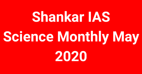 IAS Parliament Science Monthly Magazine May 2020