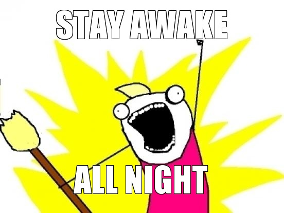 stay-awake-all-night.jpg