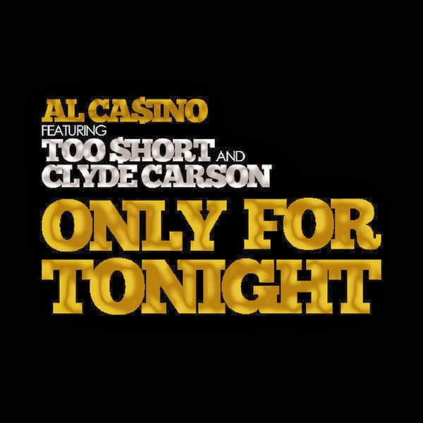 Al Ca$ino, Too $hort & Clyde Carson - Only for Tonight {Explicit Only} - Single  Cover