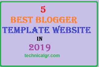 5 Best Blogger Templates Websites in 2019