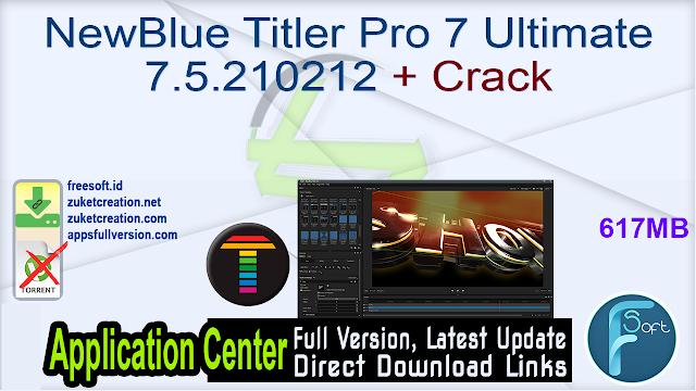 NewBlue Titler Pro 7 Ultimate 7.5.210212 + Crack