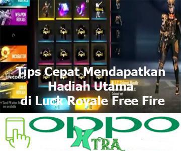 Tips Cepat Mendapatkan Hadiah Utama di Luck Royale Free Fire
