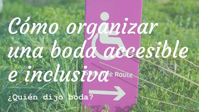 Cómo organizar una boda accesible e inclusiva