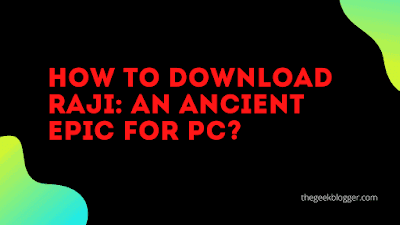 How to download Raji An Ancient Epic game for PC