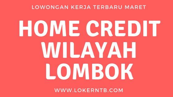 Lowongan Kerja PT Home Credit Wilayah Lombok bulan Maret NTB 2018