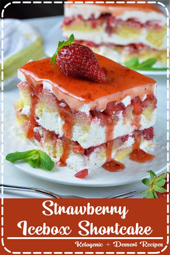 Strawberry Shortcake and Strawberry Icebox Cake Strawberry Icebox Shortcake