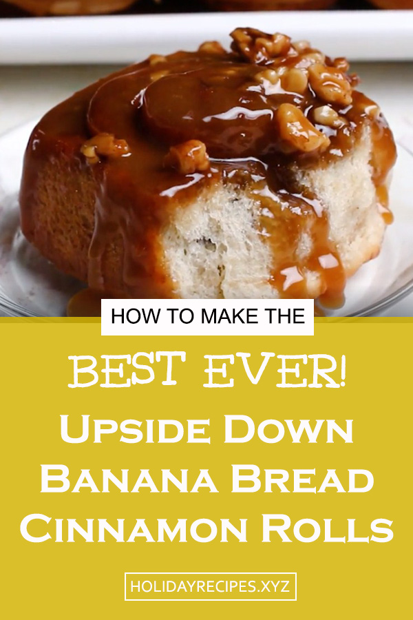 These Delicious Upside Down Banana Bread Cinnamon Rolls are An easy dessert! | banana bread recipe | Cinnamon rolls | easy dessert recipe | upside down bread recipe | upside down cake recipe #banana #bread #bananabread #upsidedowncake #breadrecipe #easybreadrecipe #delicious #cinnamon #cinnamonrolls