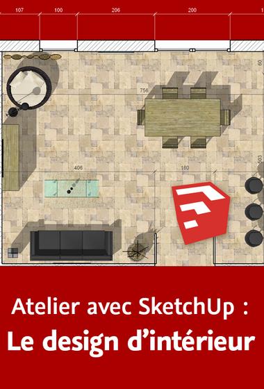 Atelier avec SketchUp – Le design d'intérieur