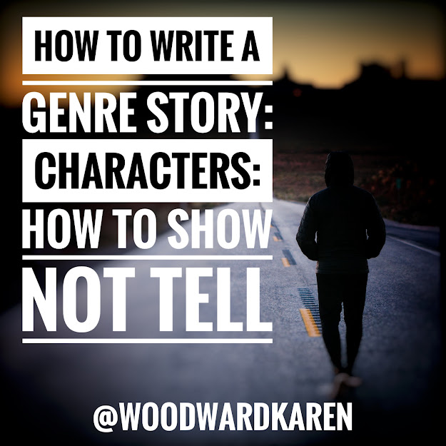 How to Write a Genre Story: Characters: How to Show Not Tell