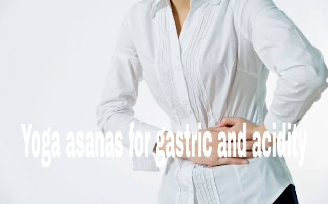 Yoga asanas for gastric and acidity: 8 best popular  yoga poses to treat acid reflux
