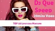Dj Que Speed - Top 10 Lipsticks Mixtape