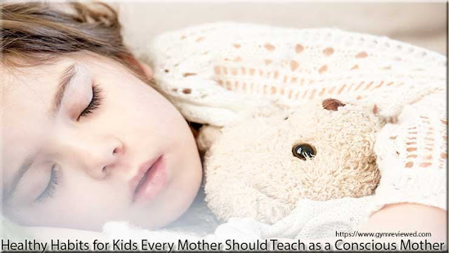 Healthy Habits Kids Every Mother Should Teach