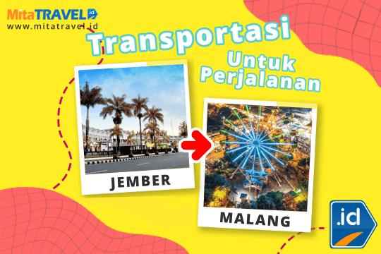 Informasi Transportasi Dari Jember ke Malang di MitaTRAVEL