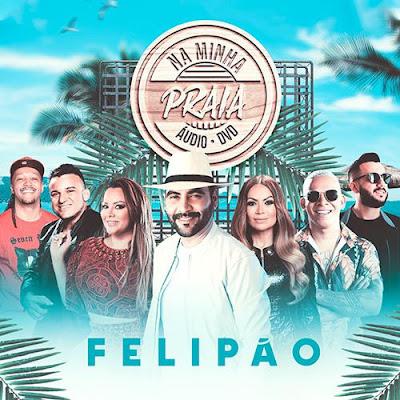 Felipão - Na Minha Praia - Promocional - 2019