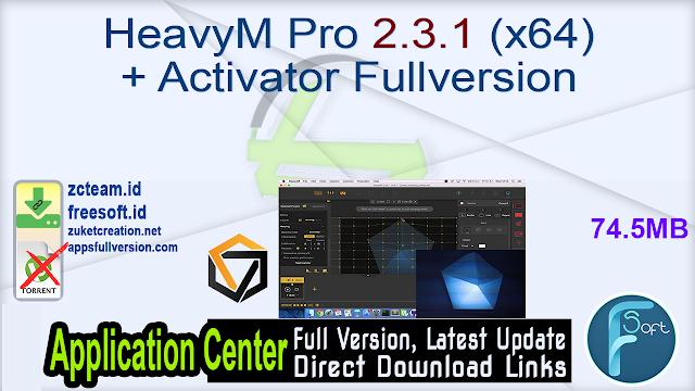 HeavyM Pro 2.3.1 (x64) + Activator Fullversion